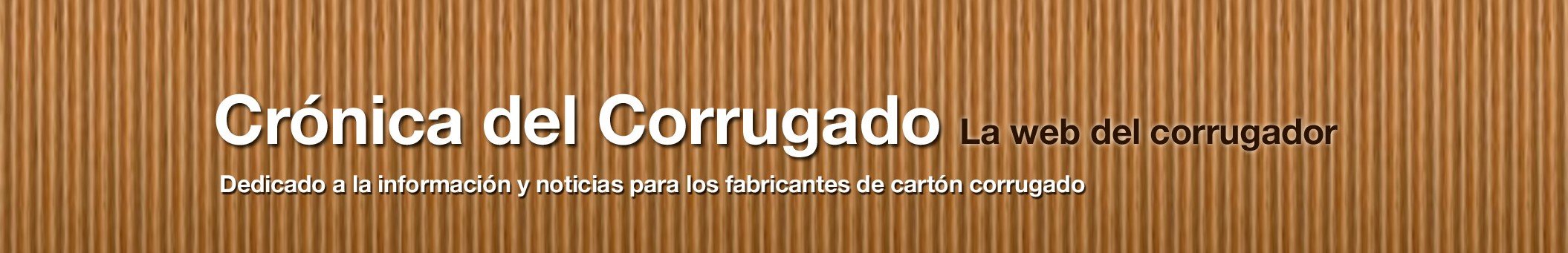 Crónica Del Corrugado la Web del Corrugador